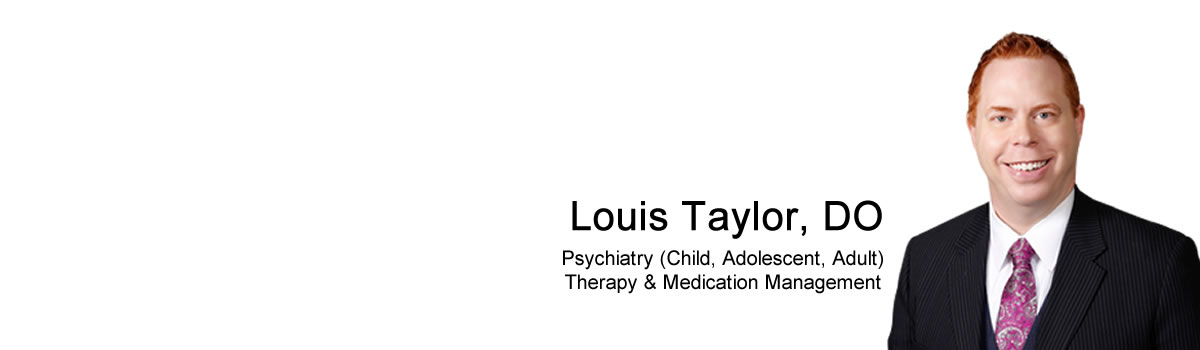Georgetown best Child, Adolescent, Adult Psychiatry - Therapy - Medication Management - Doctor Louis Taylor